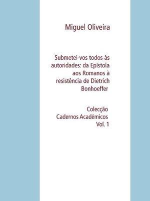 cover image of Submetei-vos todos às autoridades--da Epístola aos Romanos à resistência de Dietrich Bonhoeffer