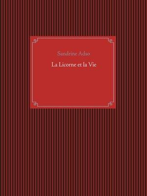 cover image of La Licorne et la Vie