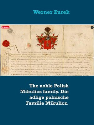 cover image of The noble Polish Mikulicz family. Die adlige polnische Familie Mikulicz.