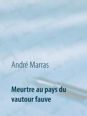 cover image of Meurtre au pays du vautour fauve