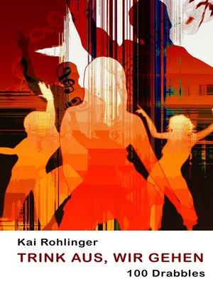 cover image of Trink aus, wir gehen