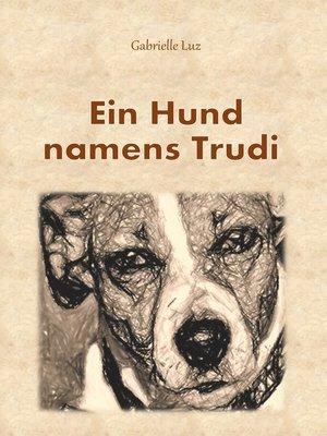 cover image of Ein Hund namens Trudi