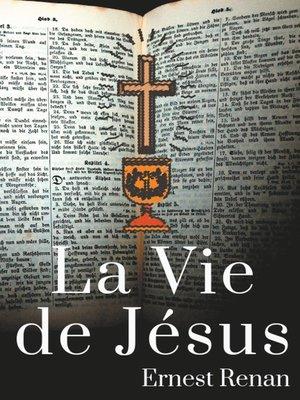 cover image of La Vie de Jésus