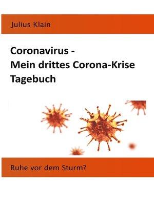 cover image of Coronavirus--Mein drittes Corona-Krise Tagebuch