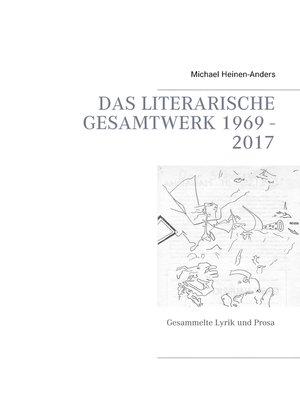 cover image of Das literarische Gesamtwerk 1969--2017