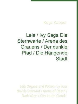 cover image of Leia / Ivy Saga Die Sternwarte / Arena des Grauens / Der dunkle Pfad / Die Hängende Stadt