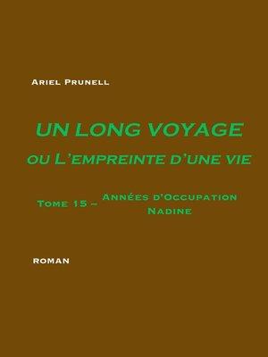 cover image of Un long voyage ou L'empreinte d'une vie--Tome 15