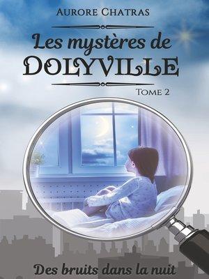 cover image of Des bruits dans la nuit