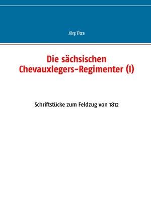 cover image of Die sächsischen Chevauxlegers-Regimenter (I)