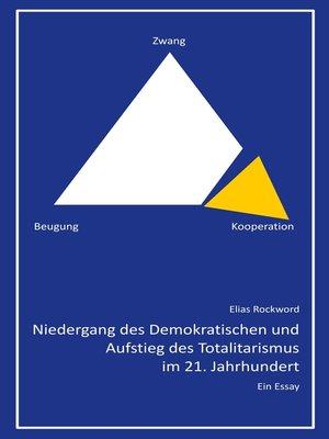 cover image of Niedergang des Demokratischen und Aufstieg des Totalitarismus im 21. Jahrhundert