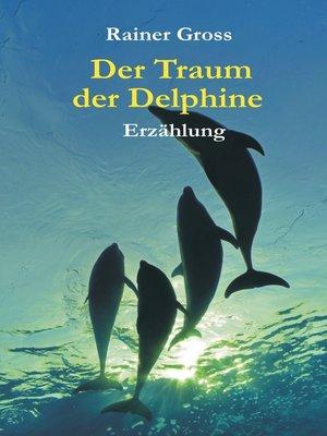 cover image of Der Traum der Delphine