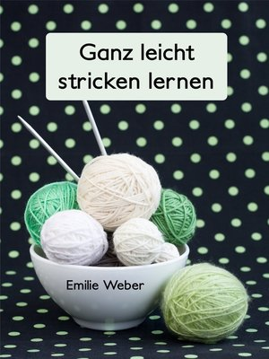 cover image of Ganz leicht stricken lernen