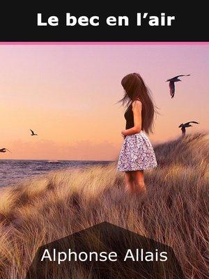 cover image of Le bec en l'air