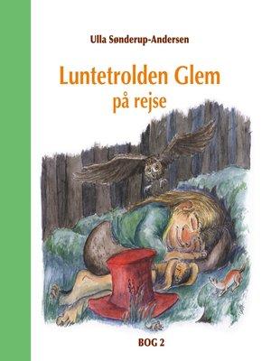 cover image of Luntetrolden Glem på rejse