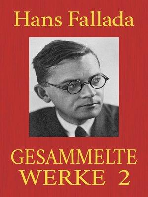 cover image of Hans Fallada--Gesammelte Werke 2
