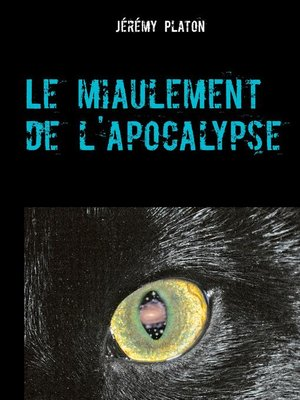 cover image of Le miaulement de l'apocalypse
