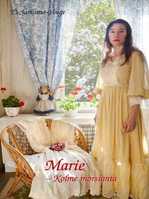 cover image of Marie--Kolme morsianta
