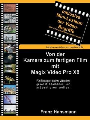 cover image of Von der Kamera zum fertigen Film mit Magix Video Pro X8