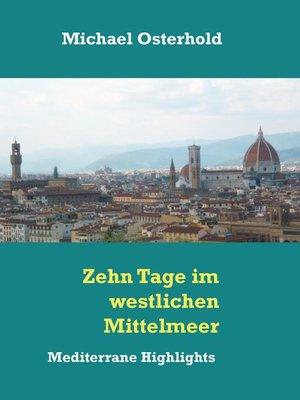 cover image of Zehn Tage im westlichen Mittelmeer--Mediterrane Highlights