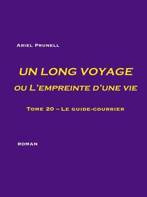 cover image of Un long voyage ou L'empreinte d'une vie--tome 20