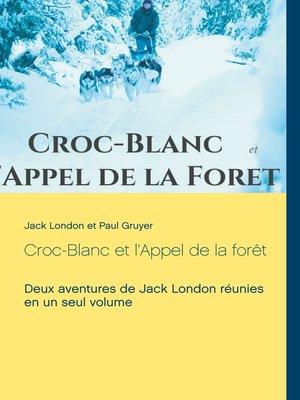 cover image of Croc-Blanc et l'Appel de la forêt (texte intégral)