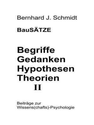 cover image of BauSÄTZE--Begriffe--Gedanken--Hypothesen--Theorien II