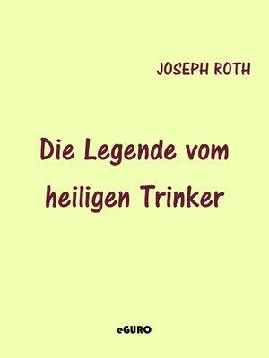 cover image of Die Legende vom heiligen Trinker