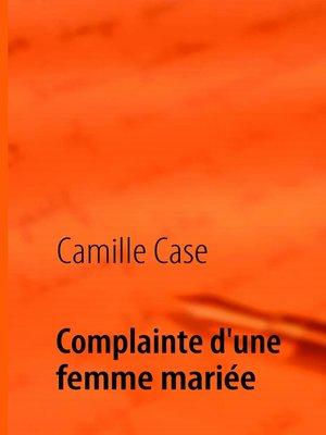 cover image of Complainte d'une femme mariée