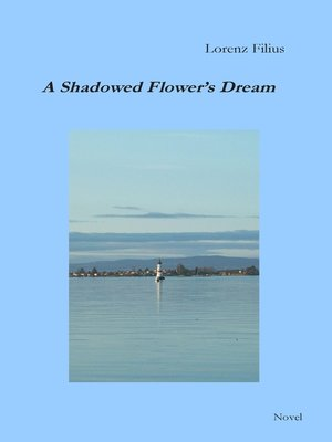 cover image of A Shadowed Flower's Dream