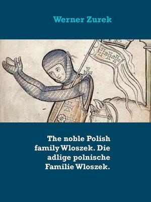 cover image of The noble Polish family Wloszek. Die adlige polnische Familie Wloszek.