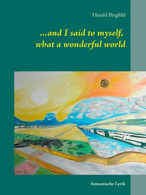 cover image of ...and I said to myself, what a wonderful world