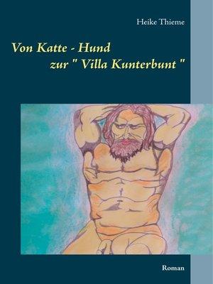 """cover image of Von Katte--Hund zur """" Villa Kunterbunt """""""