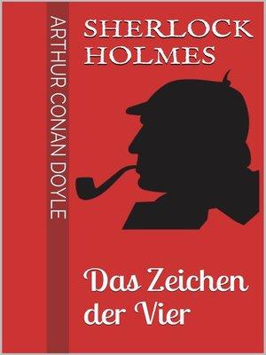 cover image of Sherlock Holmes--Das Zeichen der Vier