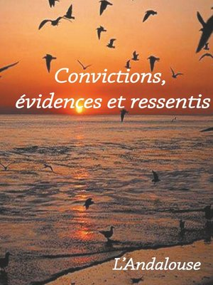 cover image of Convictions, évidences et ressentis