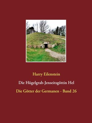 cover image of Die Hügelgrab-Jenseitsgöttin Hel