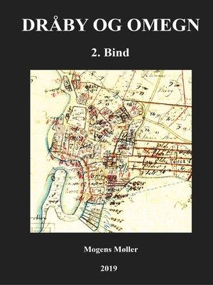 cover image of Bind 2: Ejendomme, landbrug, fiskeri, befordring m.m.