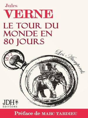 cover image of Le tour du monde en 80 jours de Jules Verne préfacé par Marc Tardieu--Les Atemporels