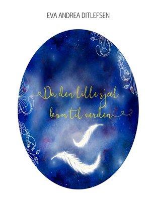cover image of Da den lille sjæl kom til verden