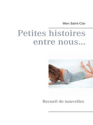 cover image of Petites histoires entre nous...