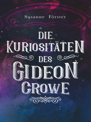 cover image of Die Kuriositäten des Gideon Crowe