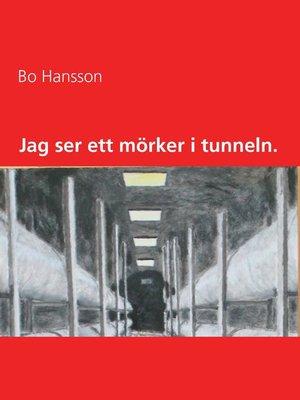 cover image of Jag ser ett mörker i tunneln.