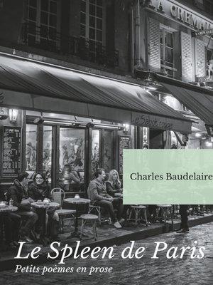 cover image of Le Spleen de Paris (Petits poèmes en prose)