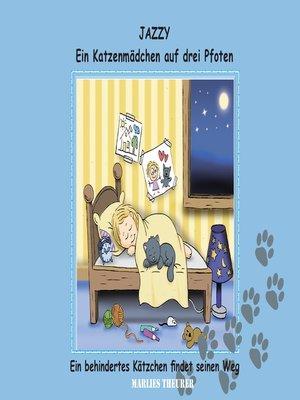 cover image of Jazzy--ein Katzenmädchen auf drei Pfoten