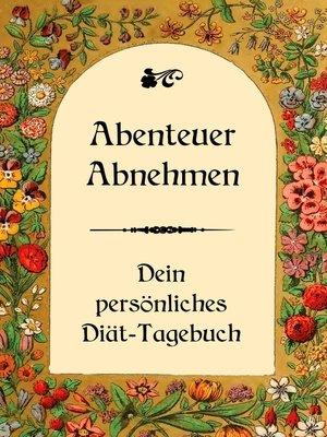 cover image of Abenteuer Abnehmen --Dein persönliches Diät-Tagebuch