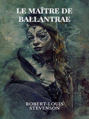 cover image of Le Maître de Ballantrae