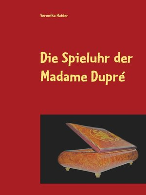cover image of Die Spieluhr der Madame Dupré