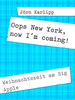 cover image of Oops New York, now I´m coming!