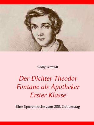 cover image of Der Dichter Theodor Fontane als Apotheker Erster Klasse
