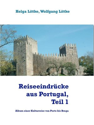 cover image of Reiseeindrücke aus Portugal, Teil 1
