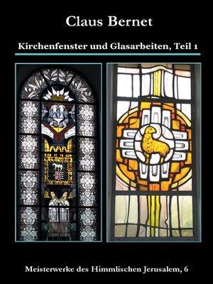 cover image of Kirchenfenster und Glasarbeiten, Teil 1